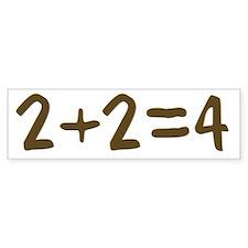 2+2=4 Bumper Bumper Sticker