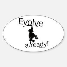 Evolve already Monkey Oval Decal