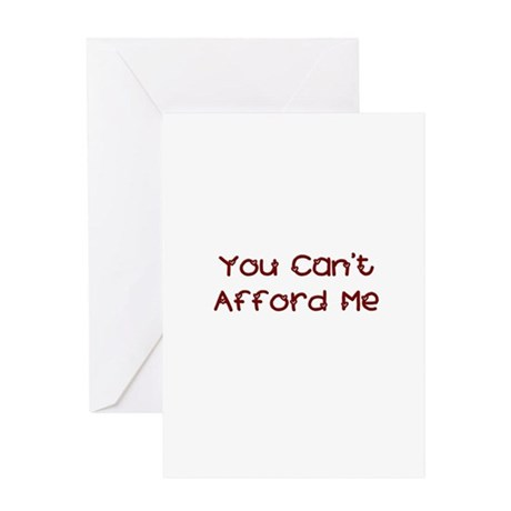 You Can't Afford Me Greeting Card