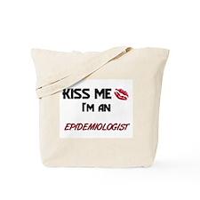 Kiss Me I'm a EPIDEMIOLOGIST Tote Bag