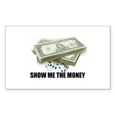 SHOW ME THE MONEY Rectangle Decal