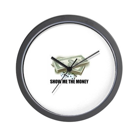SHOW ME THE MONEY Wall Clock
