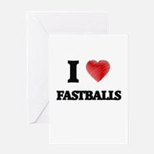 I love Fastballs Greeting Cards