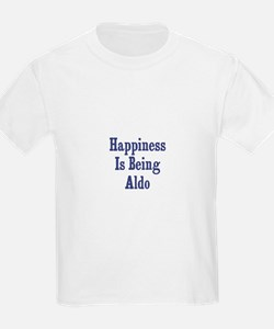 Happiness is being Aldo T-Shirt
