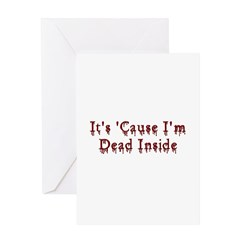 It's 'Cause I'm Dead Inside Greeting Card