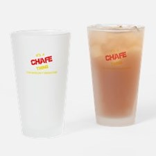 It's CHAFE thing, you wouldn't unde Drinking Glass
