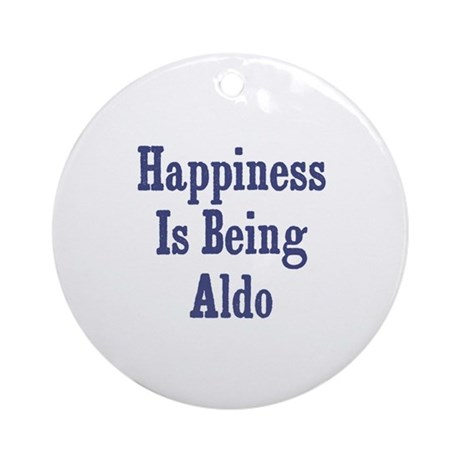Happiness is being Aldo Ornament (Round)