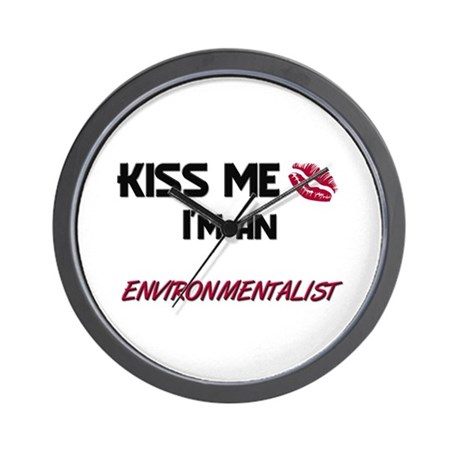 Kiss Me I'm a ENVIRONMENTALIST Wall Clock
