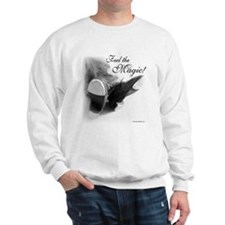 Feel the Magic! Sweatshirt