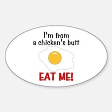 I'm From A Chicken's Butt Oval Decal