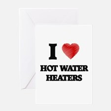 I love Hot Water Heaters Greeting Cards