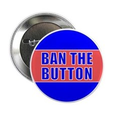 """Ban The Button 2.25"""" Button (10 pack)"""