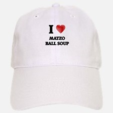 I love Matzo Ball Soup Baseball Baseball Cap