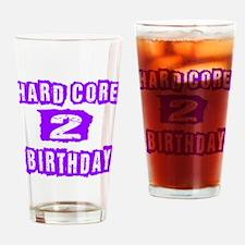 Hard Core 02 Birthday Drinking Glass