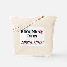 Kiss Me I'm a ENGINE FITTER Tote Bag