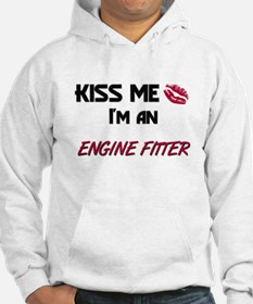 Kiss Me I'm a ENGINE FITTER Hoodie