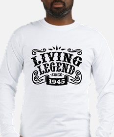 Living Legend Since 1945 Long Sleeve T-Shirt