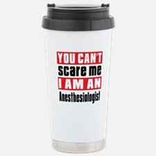 I Am Anesthesiologist Stainless Steel Travel Mug