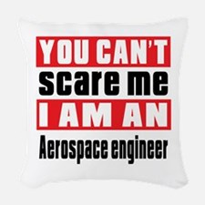 I Am Aerospace engineer Woven Throw Pillow