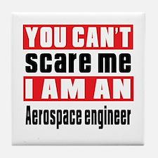 I Am Aerospace engineer Tile Coaster