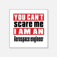 "I Am Aerospace engineer Square Sticker 3"" x 3"""