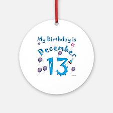 December 13th Birthday Ornament (Round)