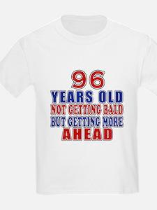 96 Getting More Ahead Birthday T-Shirt