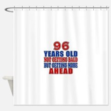 96 Getting More Ahead Birthday Shower Curtain