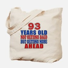 93 Getting More Ahead Birthday Tote Bag
