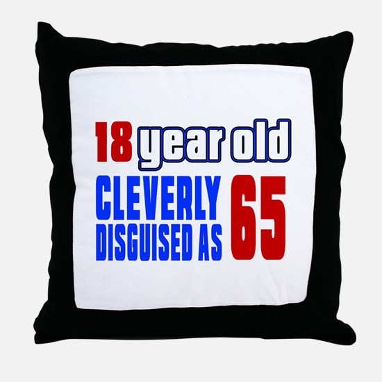 Cleverly Disguised As 65 Birthday Throw Pillow