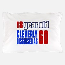 Cleverly Disguised As 60 Birthday Pillow Case