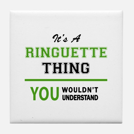 It's RINGUETTE thing, you wouldn't un Tile Coaster