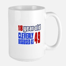 Cleverly Disguised As 49 Birthday Large Mug