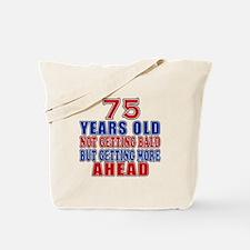 75 Getting More Ahead Birthday Tote Bag