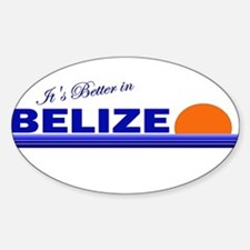 Its Better in Belize Oval Decal