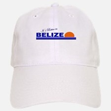 Its Better in Belize Baseball Baseball Cap