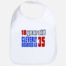 Cleverly Disguised As 35 Birthday Bib