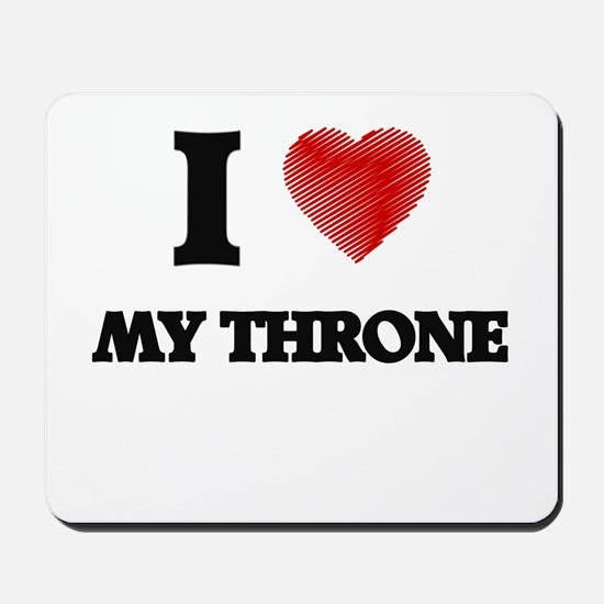 I love My Throne Mousepad