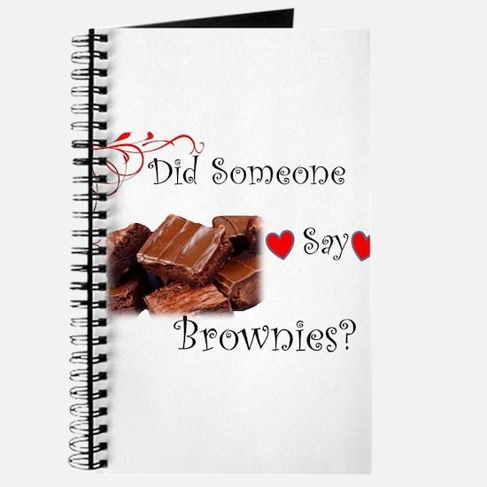 Did Someone Say Brownie? Journal