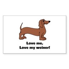Love Me, Love My Weiner Rectangle Decal