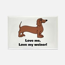 Love Me, Love My Weiner Rectangle Magnet