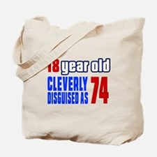Cleverly Disguised As 74 Birthday Tote Bag