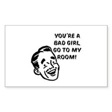 You're a Bad Girl Rectangle Decal