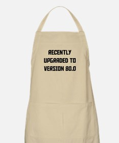 Recently Upgraded To Version 80.0 Apron