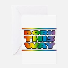 Born this way Greeting Cards