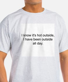 3-Hot Outside T-Shirt