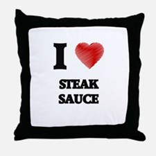 I love Steak Sauce Throw Pillow