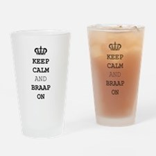 Keep Calm and Braap On Drinking Glass