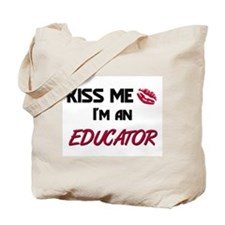 Kiss Me I'm a EDUCATOR Tote Bag