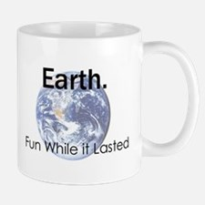 Earth: Fun While It Lasted Mugs